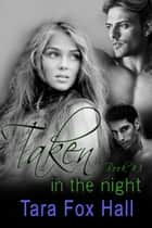 Taken in the Night ebook by Tara Fox Hall