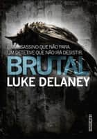 Brutal ebook by Luke  Delaney, Maira  Parula