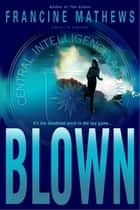 Blown ebook by Francine Mathews