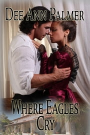 Where Eagles Cry ebook by Dee Ann Palmer