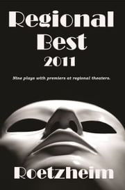 Regional Best 2011 ebook by Roetzheim, William