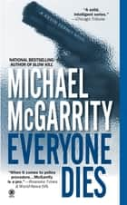 Everyone Dies ebook by Michael McGarrity