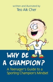 Why Be A Champion ebook by Teo Aik Cher