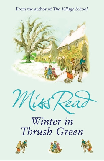 Winter in Thrush Green ebook by Miss Read