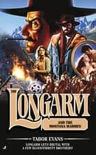 Longarm 308: Longarm and the Montana Madmen ebook by Tabor Evans