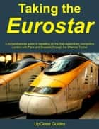Taking the Eurostar ebook by UpClose Guides