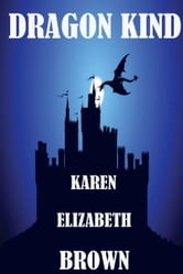 Dragon Kind ebook by Karen Elizabeth Brown
