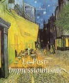 Le Post-Impressionnisme ebook by Nathalia Brodskaïa