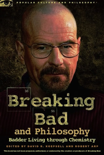 Breaking Bad and Philosophy - Badder Living through Chemistry ebook by