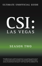 Ultimate Unofficial CSI Vegas Season Two Guide ebook by Benson, Kristina