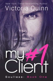My #1 Client - Soulless, #1 ebook by Victoria Quinn