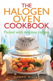 The Halogen Oven Cookbook ebook by Norma Miller