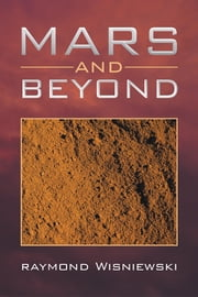 Mars and Beyond ebook by Raymond Wisniewski