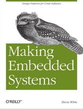 Making Embedded Systems - Design Patterns for Great Software ebook by Elecia White