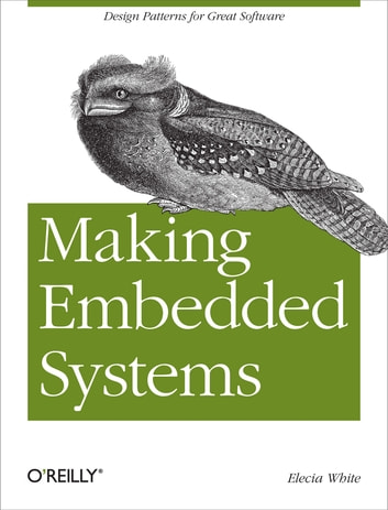Making embedded systems ebook by elecia white 9781449320584 making embedded systems design patterns for great software ebook by elecia white fandeluxe Images