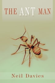 The Ant Man ebook by Neil Davies