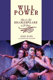 Will Power: How to Act Shakespeare in 21 Days ebook by BASIL, JOHN