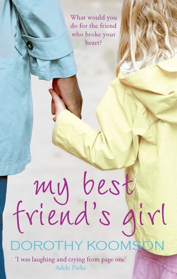 My Best Friend's Girl eBook by Dorothy Koomson
