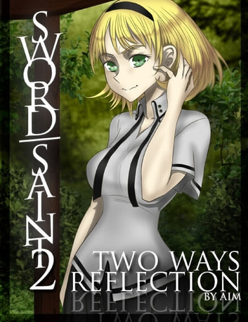 Sword Saint Volume 2: Two Ways Reflection ebook by AiM