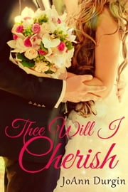 Thee Will I Cherish - Treasured Vow Series, #1 ebook by JoAnn Durgin