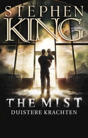 The Mist - duistere Krachten ebook by Stephen King