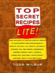 Top Secret Recipes Lite! ebook by Todd Wilbur