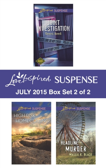 Love Inspired Suspense July 2015 - Box Set 2 of 2 - An Anthology eBook by Terri Reed,Alison Stone,Maggie K. Black