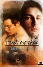 Prends ma photo ebook by Giselle Ellis, Sandra Urzedowski