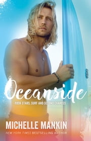 Oceanside - Rock Stars, Surf and Second Chances, #3 ebook by Michelle Mankin