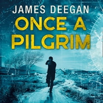 Once A Pilgrim audiobook by James Deegan, Joshua Manning