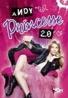 Princesse 2.0 ebook by Andy ROWSKI