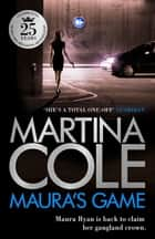 Maura's Game - A gripping crime thriller of danger, determination and one unstoppable woman ebook by Martina Cole