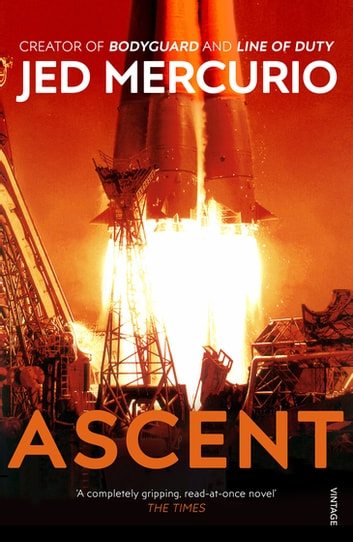 Ascent - From the creator of Bodyguard and Line of Duty ebook by Jed Mercurio
