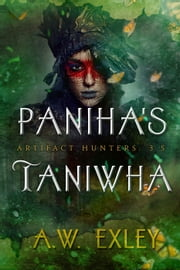 Paniha's Taniwha - The Artifact Hunters, #3.5 ebook by A. W. Exley