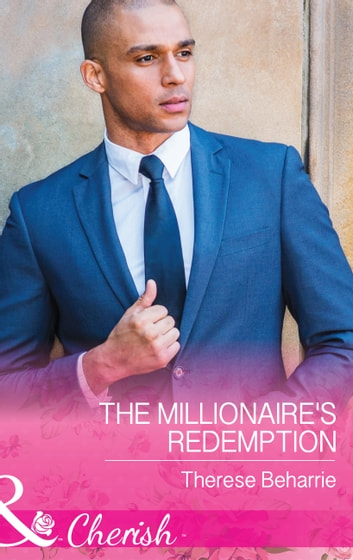 The Millionaire's Redemption (Mills & Boon Cherish) ebook by Therese Beharrie
