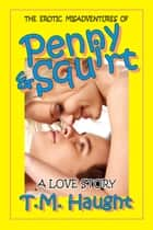 Penny & Squirt ebook by T. M. Haught