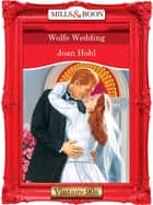 Wolfe Wedding (Mills & Boon Vintage Desire) ebook by Joan Hohl