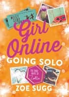 Girl Online: Going Solo ebook by Zoe (Zoella) Sugg