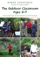 The Outdoor Classroom Ages 3-7 ebook by Karen Constable