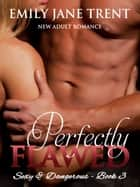 Perfectly Flawed - New Adult Romance ebook by Emily Jane Trent