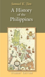 A History of the Philippines ebook by Samuel K. Tan