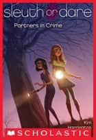 Sleuth or Dare #1: Partners in Crime ebook by