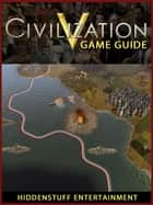 Civilization V Game Guide Unofficial ebook by Hiddenstuff Entertainment