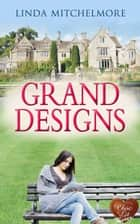 Grand Designs ebook by Linda Mitchelmore