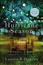 Hurricane Season - New from the USA TODAY bestselling author of The Hideaway ebook by