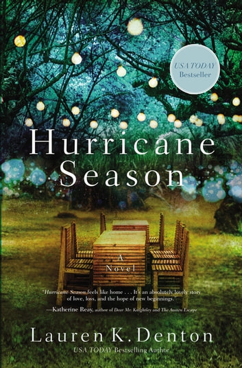Hurricane Season - New from the USA TODAY bestselling author of The Hideaway ebook by Lauren K. Denton