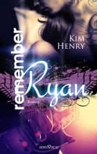 Remember Ryan ebook by Kim Henry