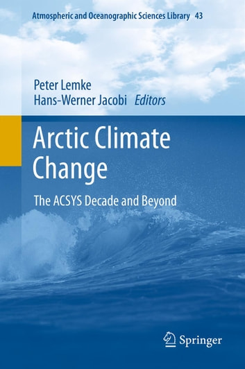 Arctic Climate Change - The ACSYS Decade and Beyond ebook by