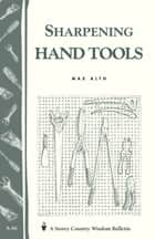 Sharpening Hand Tools ebook by Max Alth