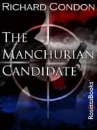 The Manchurian Candidate ebook by Richard Condon